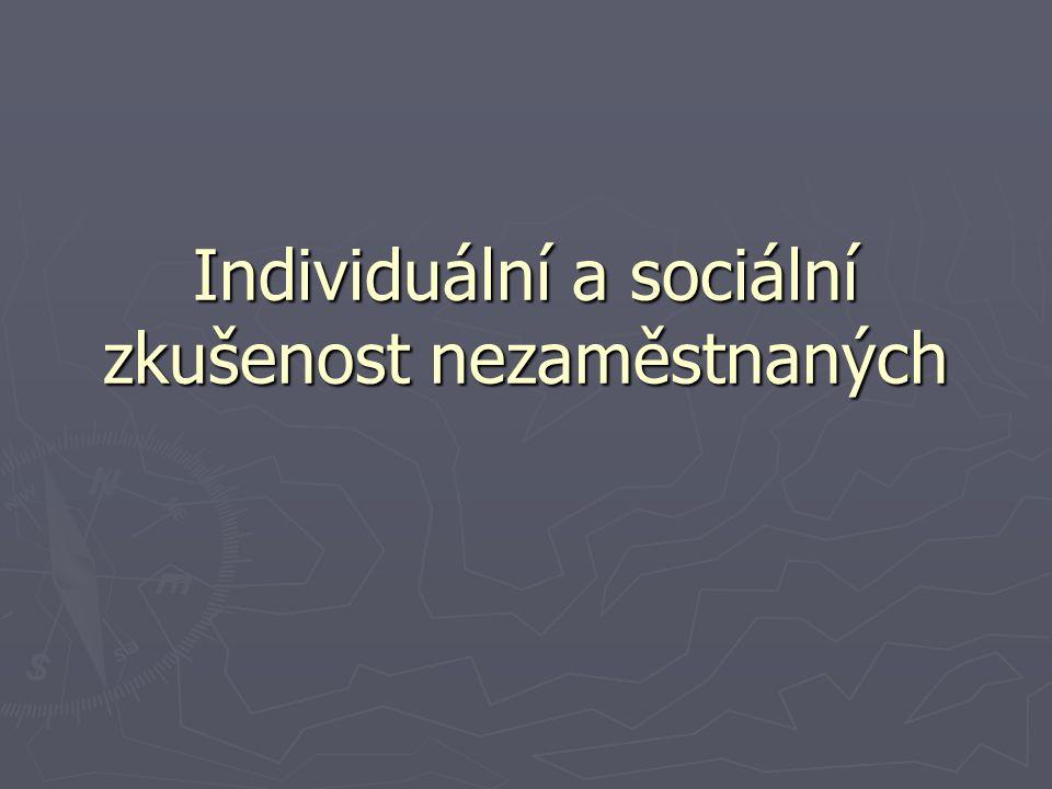 Individuální a sociální zkušenost nezaměstnaných
