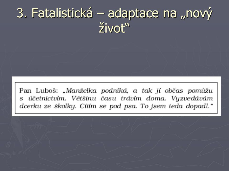 """3. Fatalistická – adaptace na """"nový život"""
