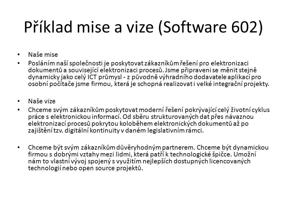 Příklad mise a vize (Software 602) Naše mise Posláním naší společnosti je poskytovat zákazníkům řešení pro elektronizaci dokumentů a související elekt