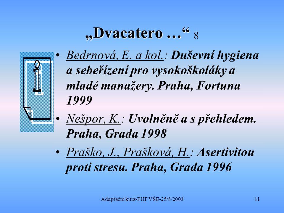 """Adaptační kurz-PHF VŠE-25/8/200311 """"Dvacatero … """"Dvacatero … 8 Bedrnová, E."""