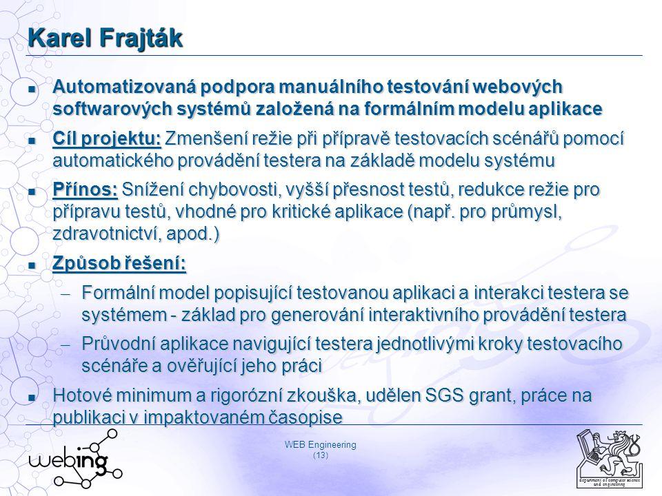 WEB Engineering (13) department of computer science and engineering Karel Frajták Automatizovaná podpora manuálního testování webových softwarových sy