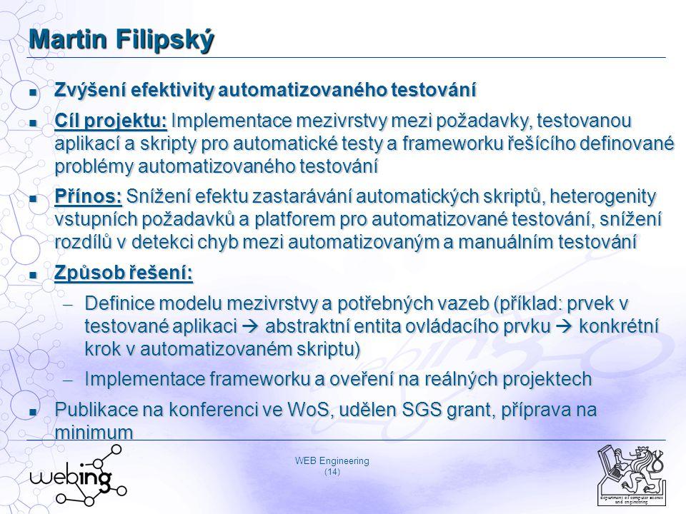 WEB Engineering (14) department of computer science and engineering Martin Filipský Zvýšení efektivity automatizovaného testování Zvýšení efektivity a