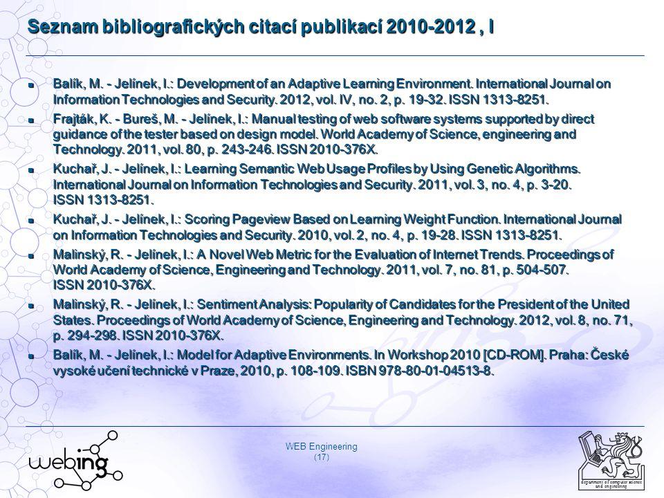 WEB Engineering (17) department of computer science and engineering Seznam bibliografických citací publikací 2010-2012, I Balík, M. - Jelínek, I.: Dev