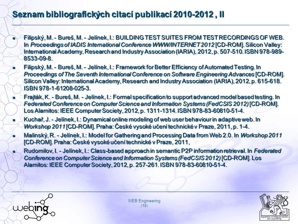 WEB Engineering (18) department of computer science and engineering Seznam bibliografických citací publikací 2010-2012, II Filipský, M. - Bureš, M. -