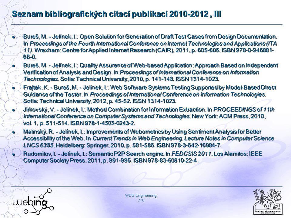 WEB Engineering (19) department of computer science and engineering Seznam bibliografických citací publikací 2010-2012, III Bureš, M. - Jelínek, I.: O