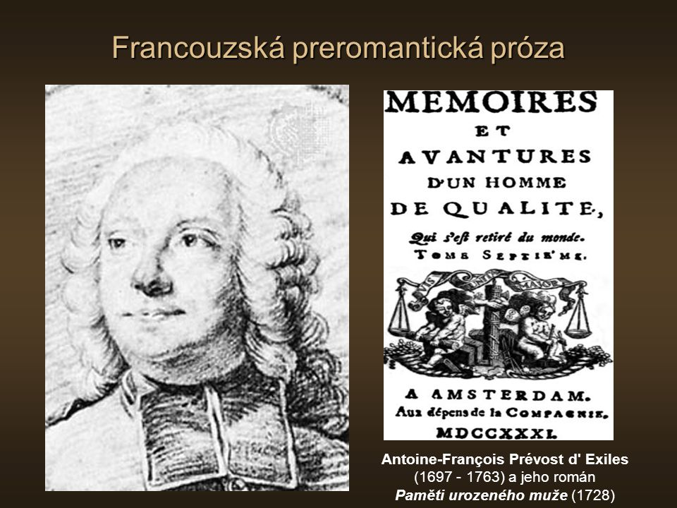Francouzská preromantická próza Antoine-François Prévost d' Exiles (1697 - 1763) a jeho román Paměti urozeného muže (1728)
