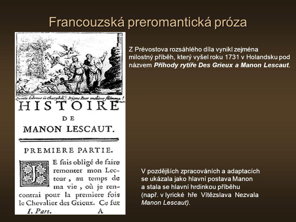 Francouzská preromantická próza Z Prévostova rozsáhlého díla vynikl zejména milostný příběh, který vyšel roku 1731 v Holandsku pod názvem Příhody rytí