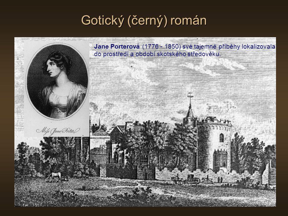 Gotický (černý) román Jane Porterová (1776 - 1850) své tajemné příběhy lokalizovala do prostředí a období skotského středověku.