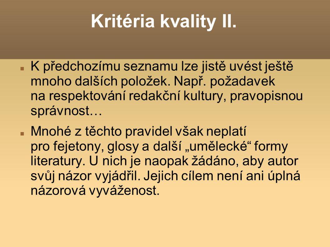 Kritéria kvality II. K předchozímu seznamu lze jistě uvést ještě mnoho dalších položek.