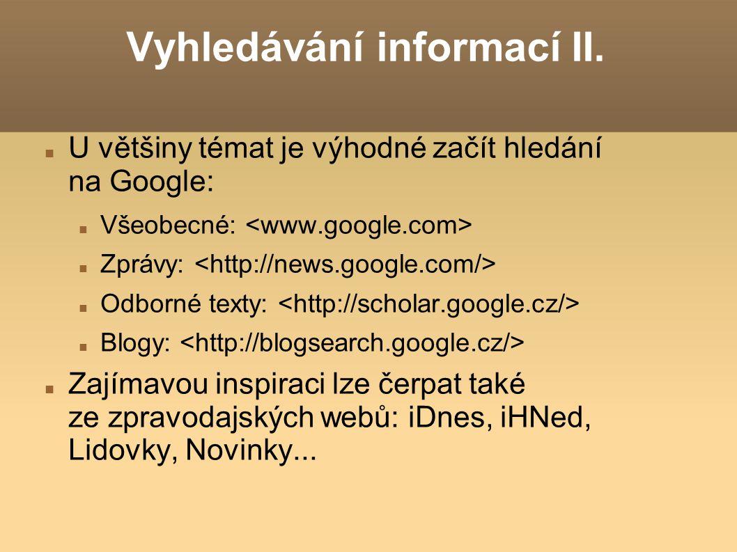 Vyhledávání informací III.Pokud víte, co přesně hledáte, pak je dobré prohledat odborné servery.