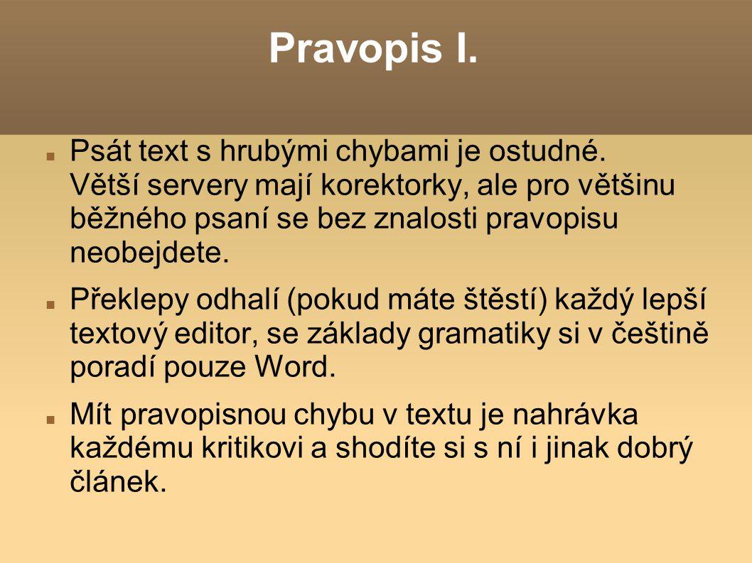 Pravopis I. Psát text s hrubými chybami je ostudné.