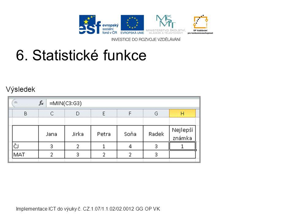 Implementace ICT do výuky č. CZ.1.07/1.1.02/02.0012 GG OP VK Výsledek 6. Statistické funkce