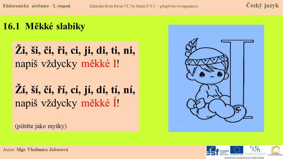 16.1 Měkké slabiky Elektronická učebnice - I.