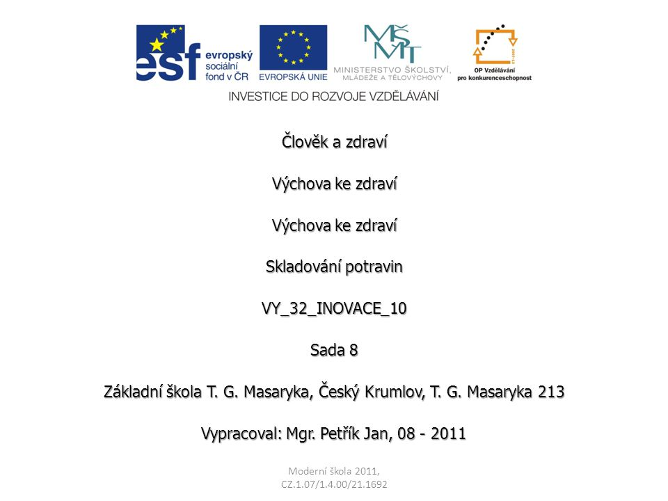 Člověk a zdraví Výchova ke zdraví Skladování potravin VY_32_INOVACE_10 Sada 8 Základní škola T.