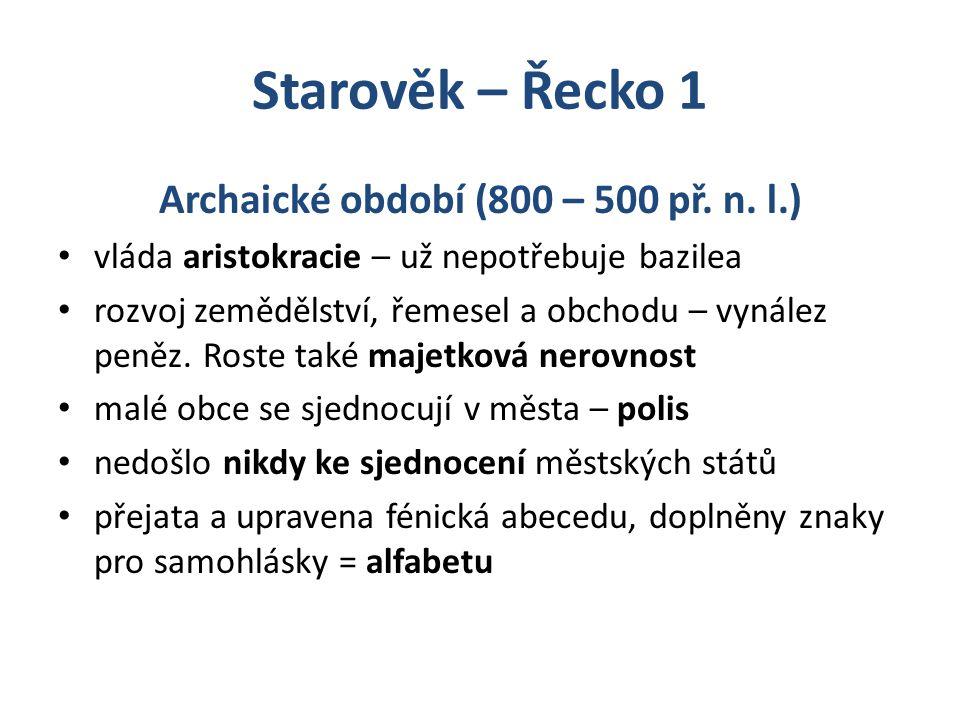 Starověk – Řecko 1 Archaické období (800 – 500 př.