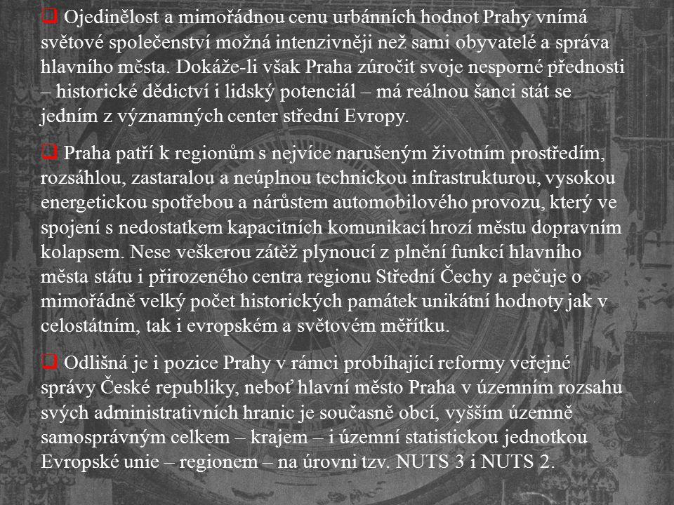  Ojedinělost a mimořádnou cenu urbánních hodnot Prahy vnímá světové společenství možná intenzivněji než sami obyvatelé a správa hlavního města. Dokáž