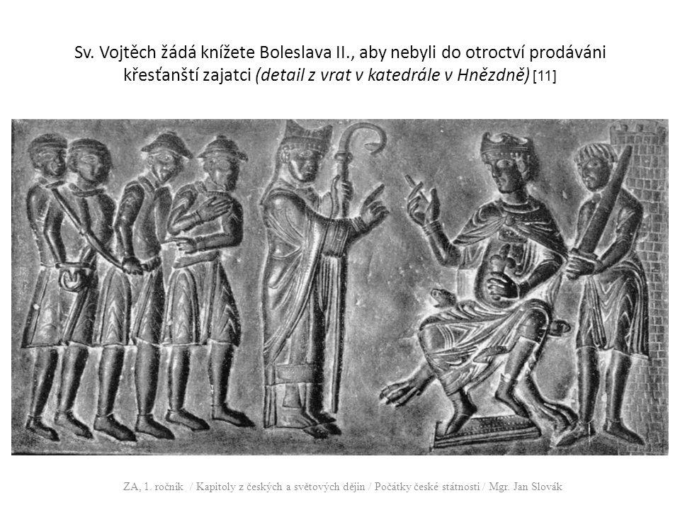 Sv. Vojtěch žádá knížete Boleslava II., aby nebyli do otroctví prodáváni křesťanští zajatci (detail z vrat v katedrále v Hnězdně) [11] ZA, 1. ročník /