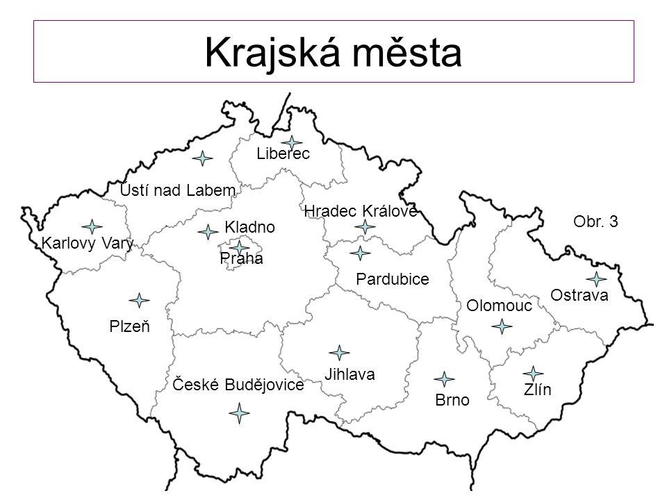 Krajská města Karlovy Vary Plzeň Ústí nad Labem Kladno Praha Liberec České Budějovice Hradec Králové Pardubice Jihlava Brno Olomouc Ostrava Zlín Obr.