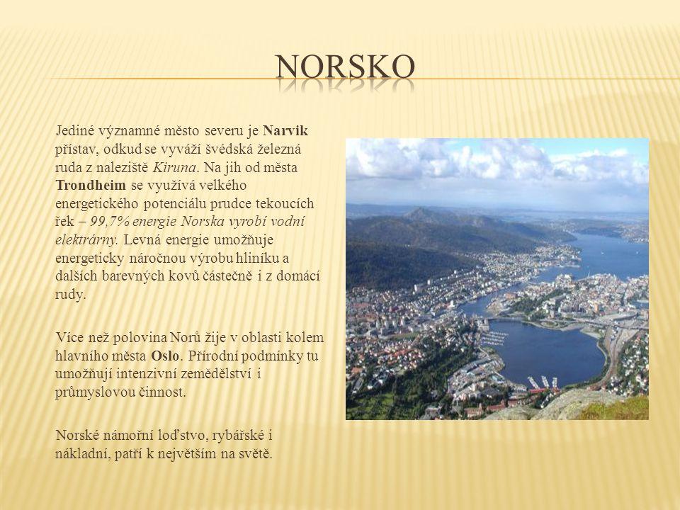 Jediné významné město severu je Narvik přístav, odkud se vyváží švédská železná ruda z naleziště Kiruna. Na jih od města Trondheim se využívá velkého