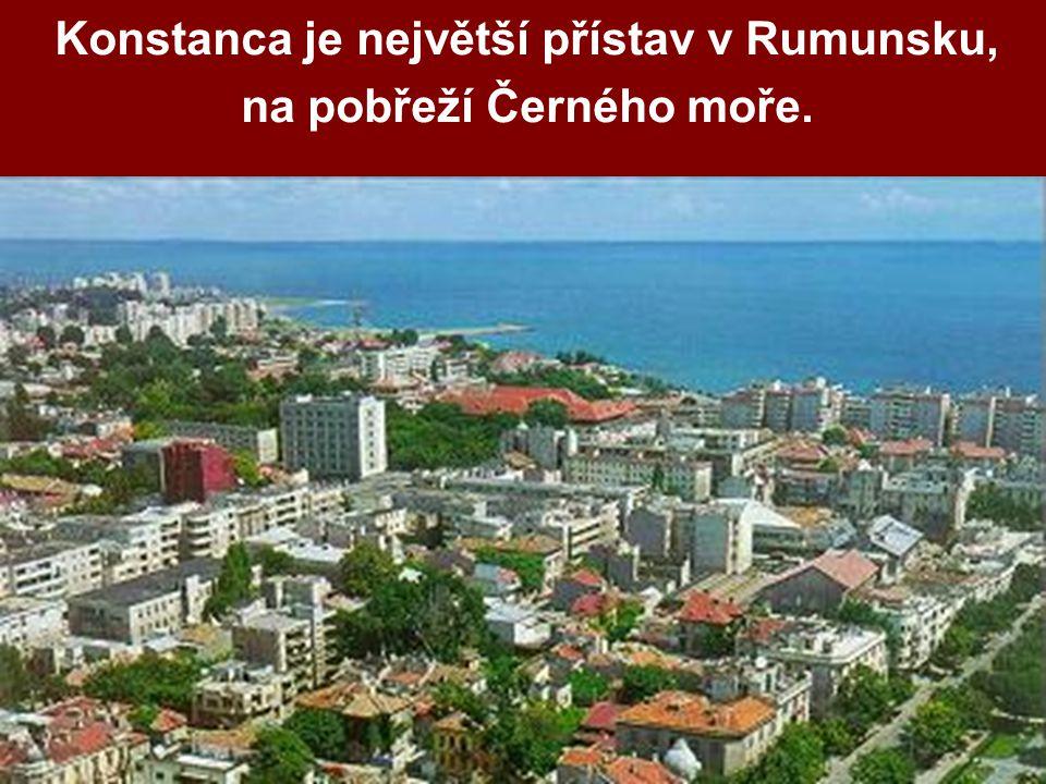 Konstanca je největší přístav v Rumunsku, na pobřeží Černého moře.