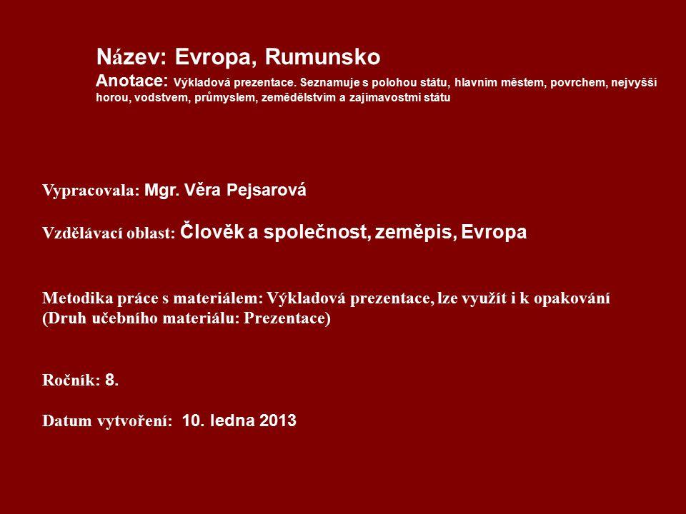 N á zev: Evropa, Rumunsko Anotace: Výkladová prezentace.