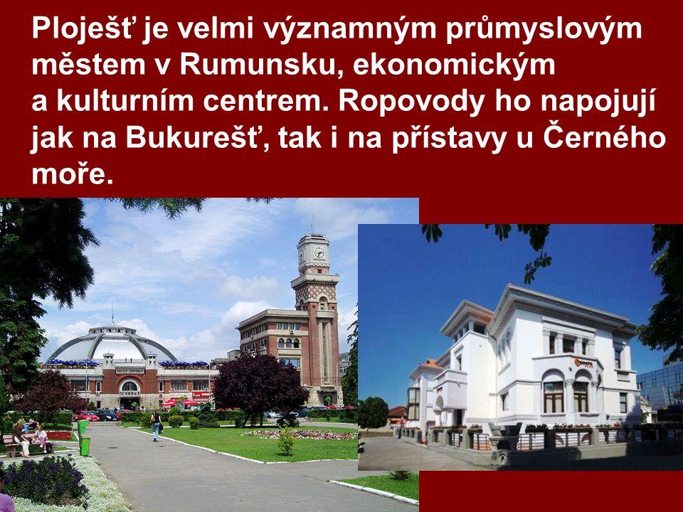 Ploješť je velmi významným průmyslovým městem v Rumunsku, ekonomickým a kulturním centrem.