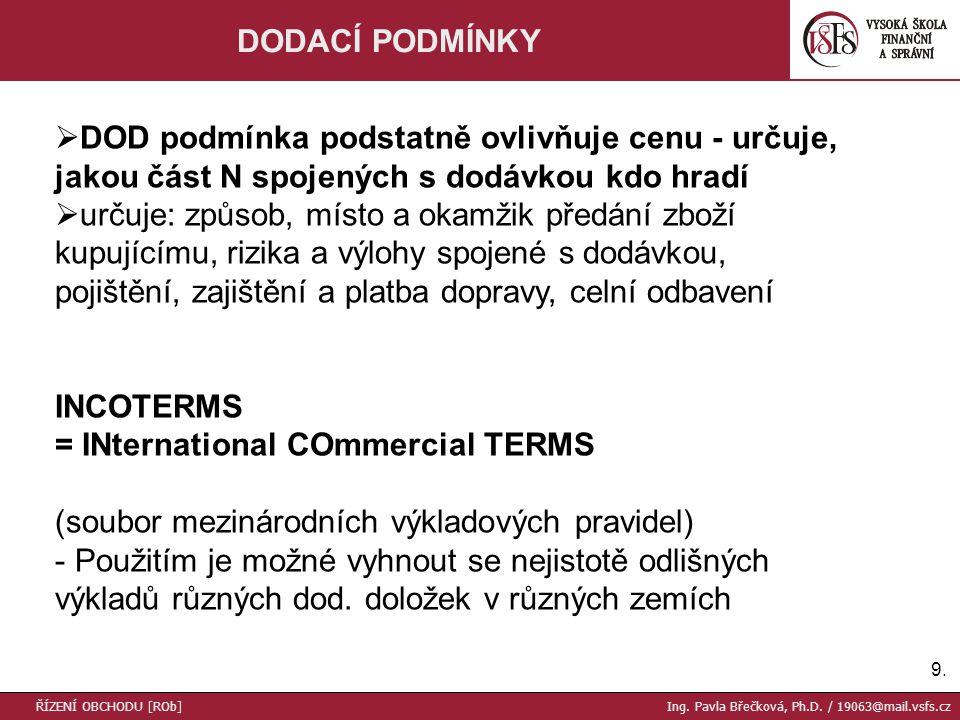 10.INCOTERMS 2000 ŘÍZENÍ OBCHODU [ROb] Ing. Pavla Břečková, Ph.D.