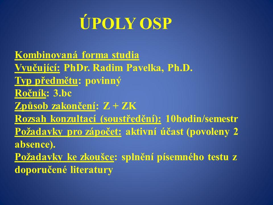 Kombinovaná forma studia Vyučující: PhDr.Radim Pavelka, Ph.D.