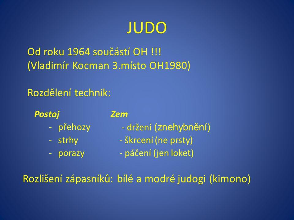 JUDO Postoj -přehozy -strhy -porazy Zem - držení (znehybnění) - škrcení (ne prsty) - páčení (jen loket) Od roku 1964 součástí OH !!.