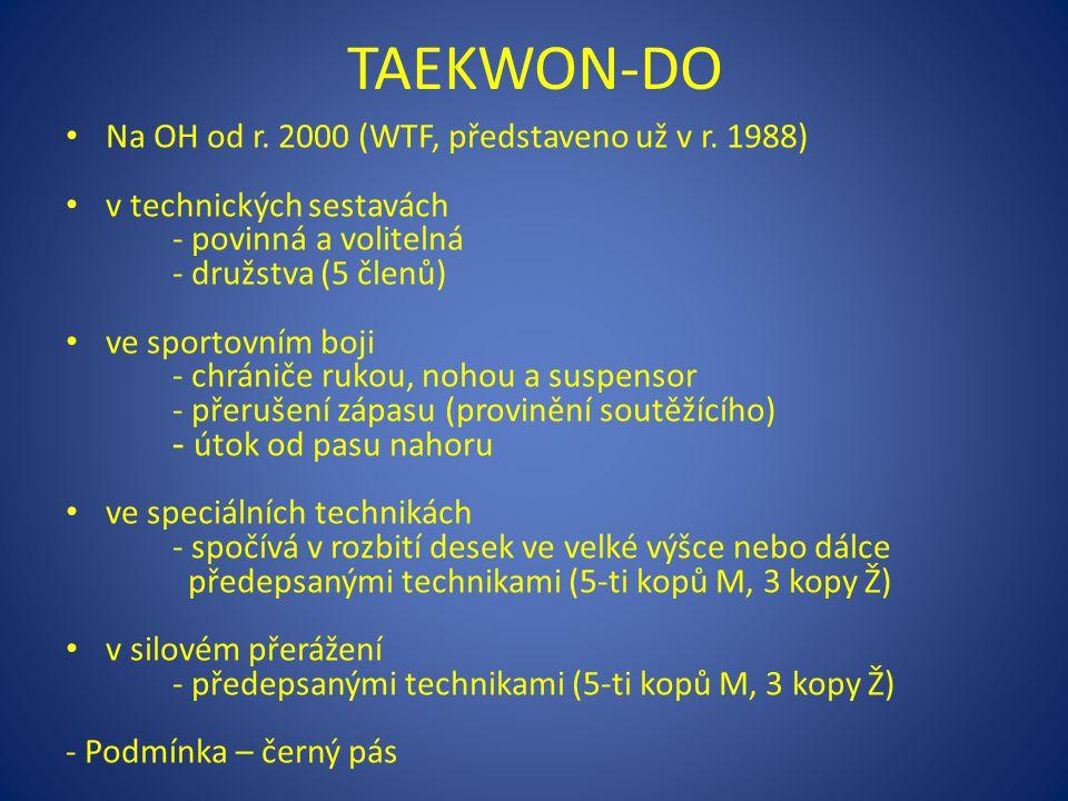 TAEKWON-DO Na OH od r. 2000 (WTF, představeno už v r. 1988) v technických sestavách - povinná a volitelná - družstva (5 členů) ve sportovním boji - ch