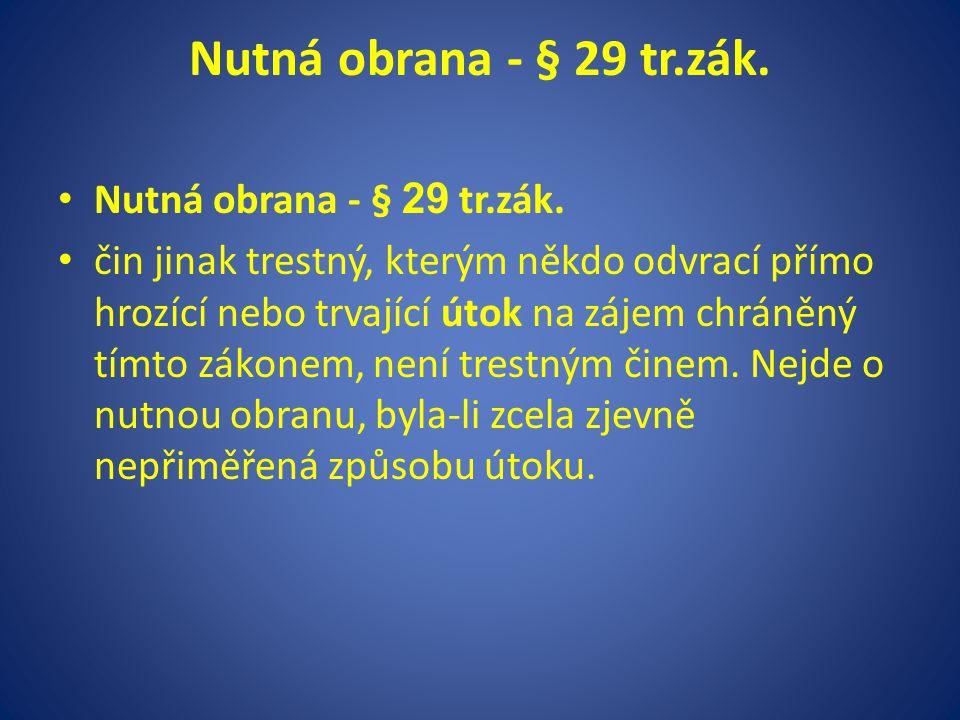 Nutná obrana - § 29 tr.zák.