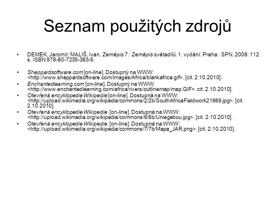 Seznam použitých zdrojů DEMEK, Jaromír; MALIŠ, Ivan.