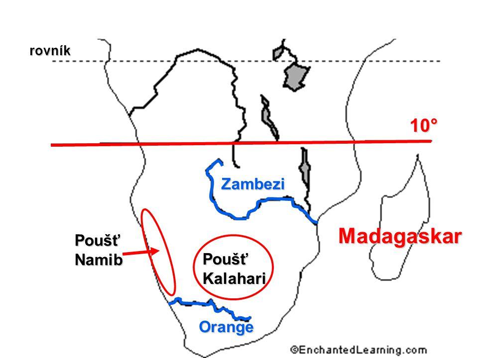10° Poušť Kalahari Poušť Kalahari Orange Zambezi Poušť Namib Poušť Namib Madagaskar rovník