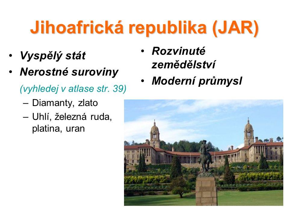 Jihoafrická republika (JAR) Vyspělý stát Nerostné suroviny (vyhledej v atlase str.