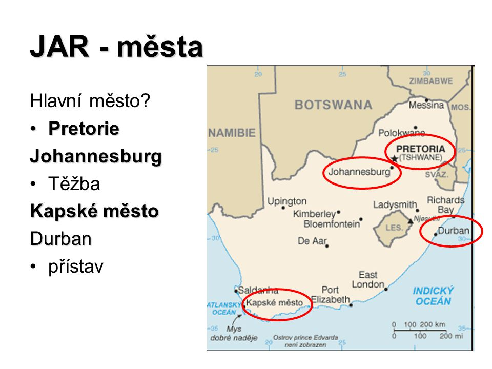 JAR - města Hlavní město? PretoriePretorieJohannesburg Těžba Kapské město Durban přístav