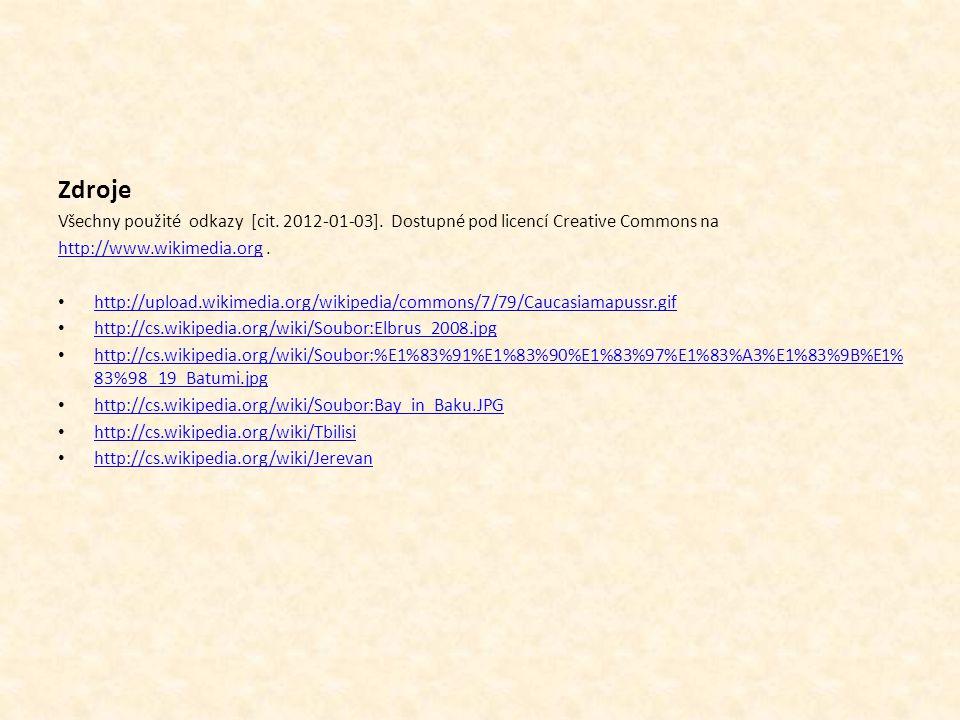 Zdroje Všechny použité odkazy [cit. 2012-01-03]. Dostupné pod licencí Creative Commons na http://www.wikimedia.orghttp://www.wikimedia.org. http://upl