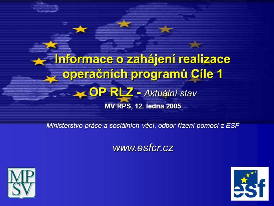 Informace o zahájení realizace operačních programů Cíle 1 OP RLZ - Aktuální stav MV RPS, 12.