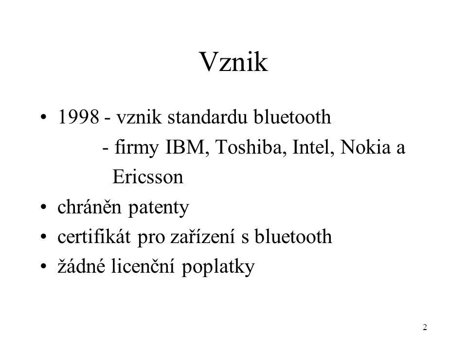 2 Vznik 1998 - vznik standardu bluetooth - firmy IBM, Toshiba, Intel, Nokia a Ericsson chráněn patenty certifikát pro zařízení s bluetooth žádné licenční poplatky
