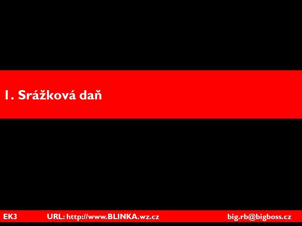 EK3 URL: http://www.BLINKA.wz.cz big.rb@bigboss.cz 1. Srážková daň
