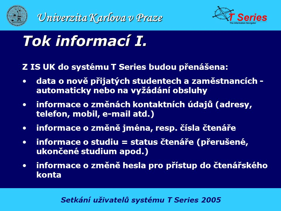 Univerzita Karlova v Praze Tok informací II.