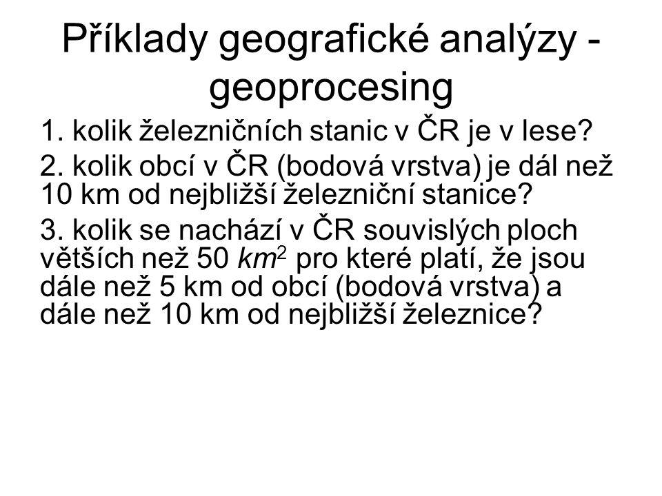 Příklady geografické analýzy - geoprocesing 1.kolik železničních stanic v ČR je v lese.