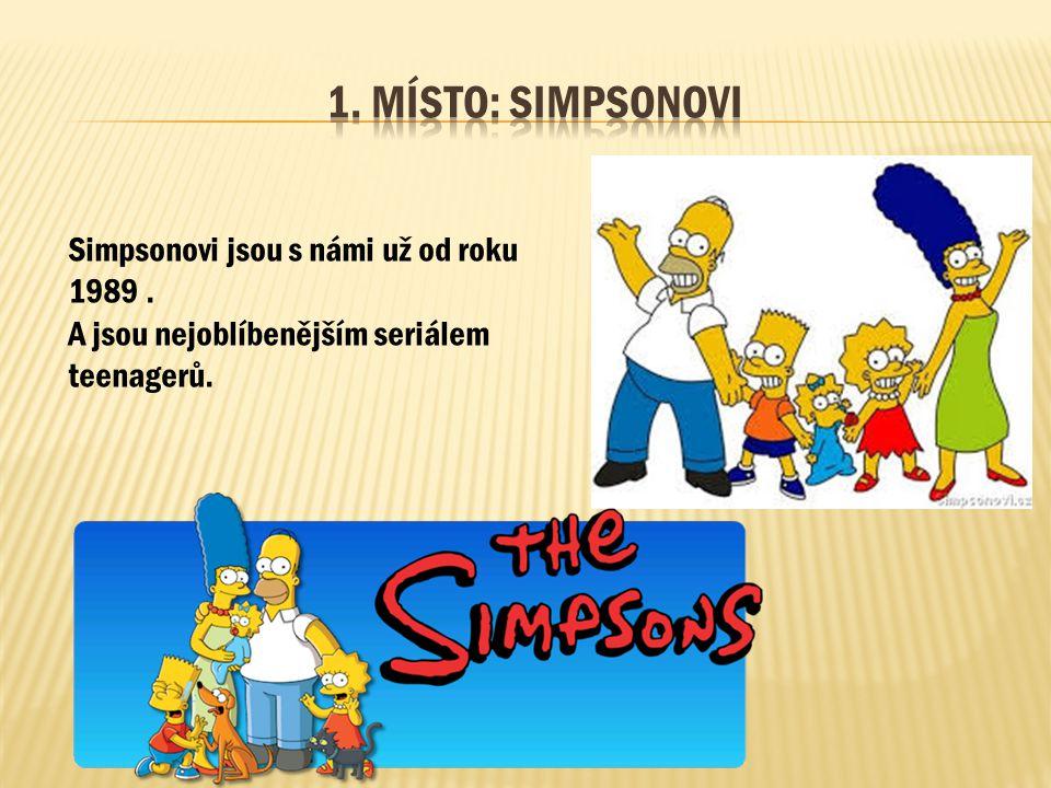 Simpsonovi jsou s námi už od roku 1989. A jsou nejoblíbenějším seriálem teenagerů.