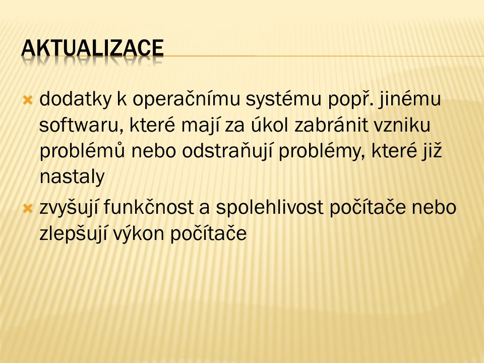 dodatky k operačnímu systému popř.