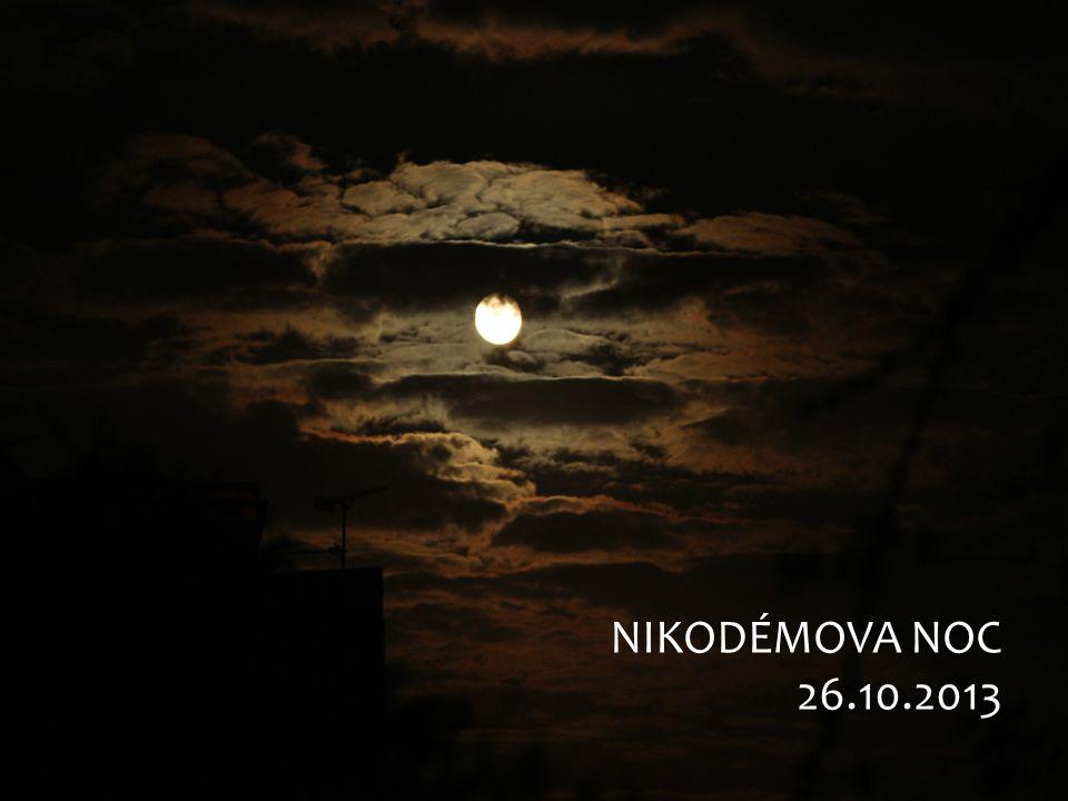 NIKODÉMOVA NOC 26.10.2013