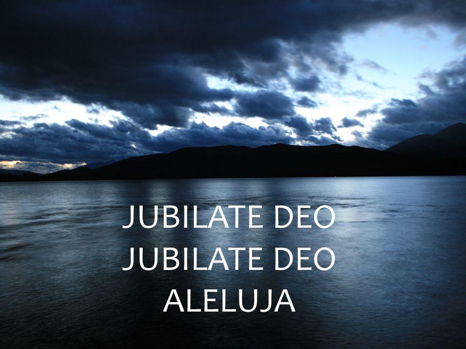 JUBILATE DEO ALELUJA