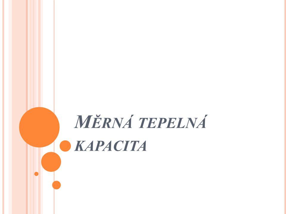M ĚRNÁ TEPELNÁ KAPACITA