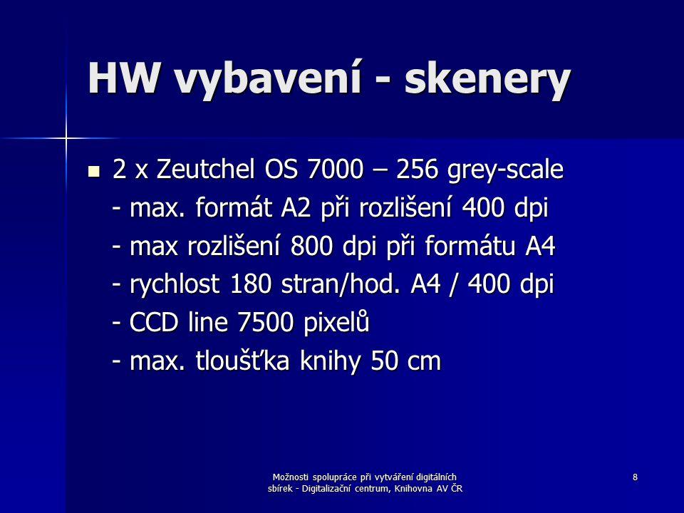 8 HW vybavení - skenery 2 x Zeutchel OS 7000 – 256 grey-scale 2 x Zeutchel OS 7000 – 256 grey-scale - max.