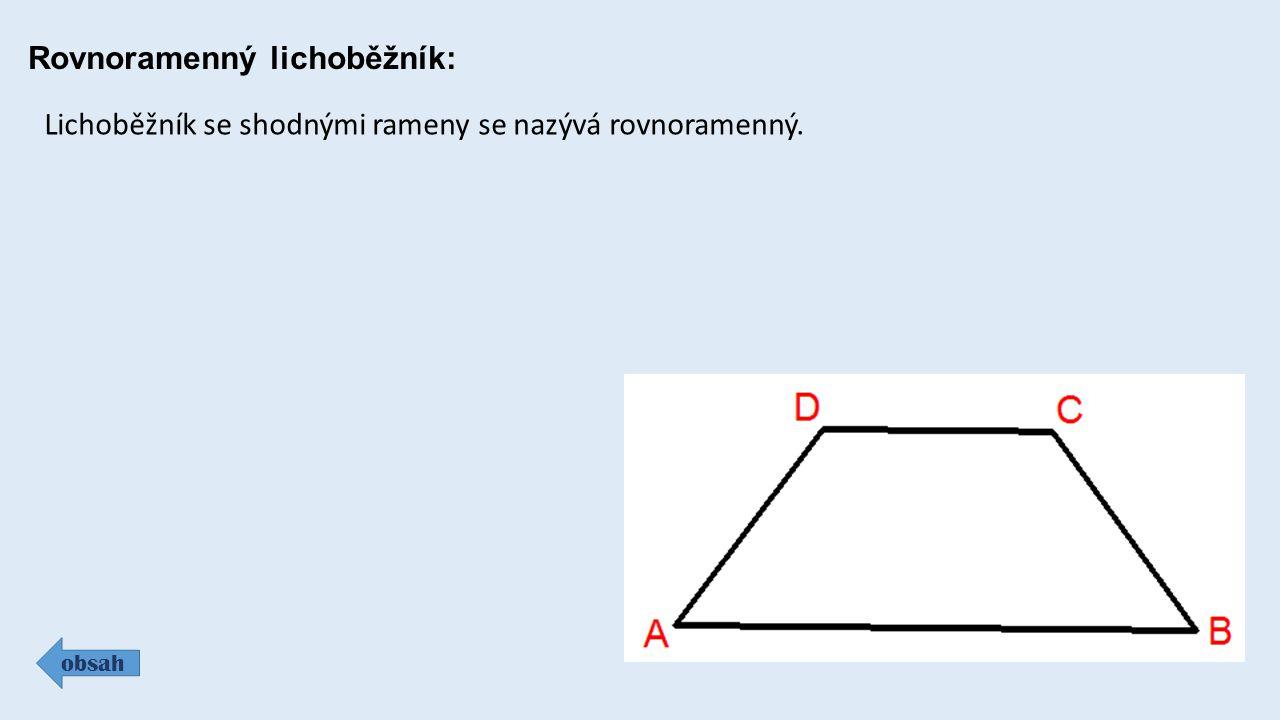 Rovnoramenný lichoběžník: obsah Lichoběžník se shodnými rameny se nazývá rovnoramenný.