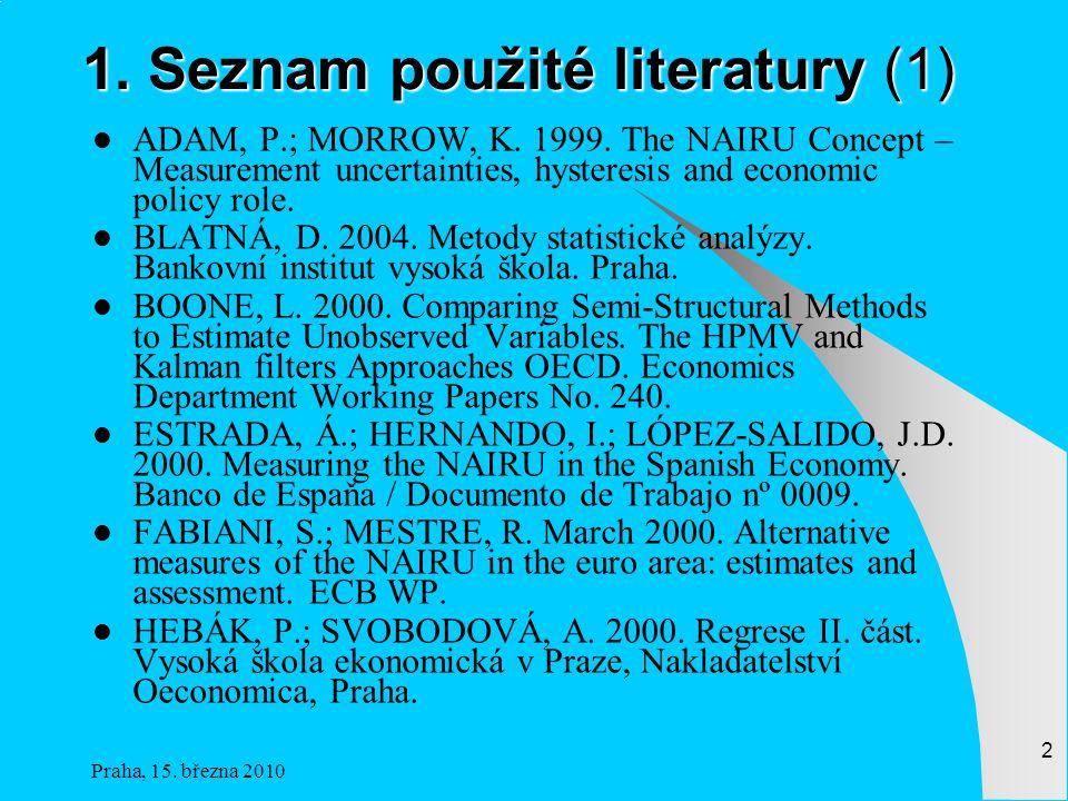 Praha, 15.března 2010 2 1. Seznam použité literatury (1) ADAM, P.; MORROW, K.