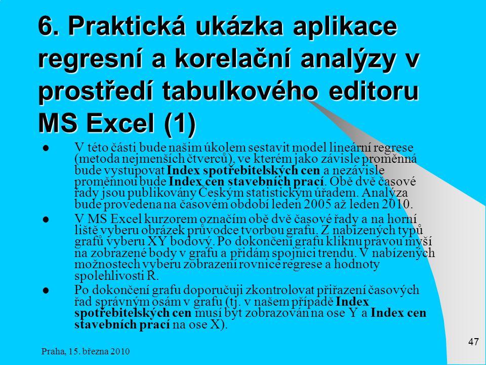 Praha, 15.března 2010 47 6.